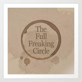 Gilmore Girls Inspired - The Full Freaking Circle Art Print