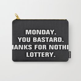 Monday You Bastard - Thanks For Nothin' Lottery Carry-All Pouch
