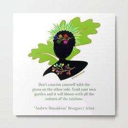 Tend your own garden Metal Print
