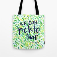 portlandia Tote Bags featuring We Can Pickle That by Jenna Mhairi