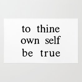 to thine own self be true Rug