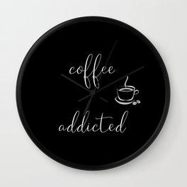COFFEE ADDICTED Wall Clock