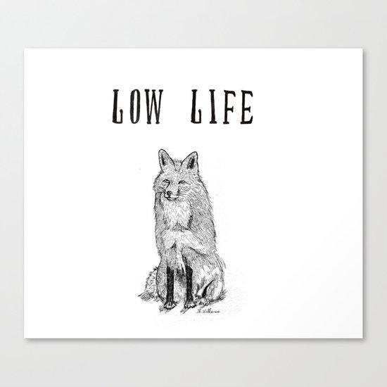 """""""Low Life"""" part 2 Canvas Print"""