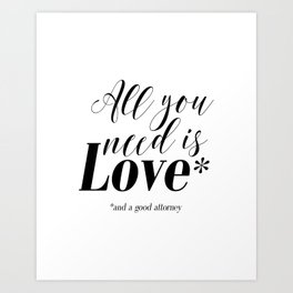 Gift for lawyer All you need is love and a good attorney PRINTABLE art Funny wall art Funny print Art Print