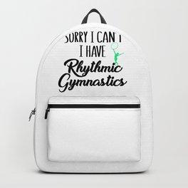 Gymnast Sorry I Can't I Have Rhythmic Gymnastics Backpack