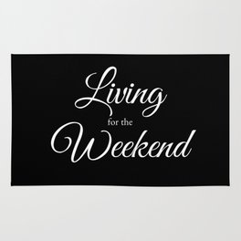 Living for the Weekend - Black Rug