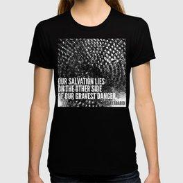 Our Salvation & Gravest Danger T-shirt