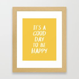 It's a Good Day to Be Happy - Yellow Gerahmter Kunstdruck