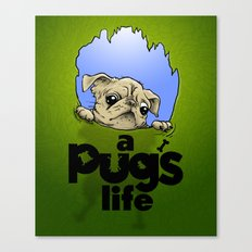 a Pug's life Canvas Print