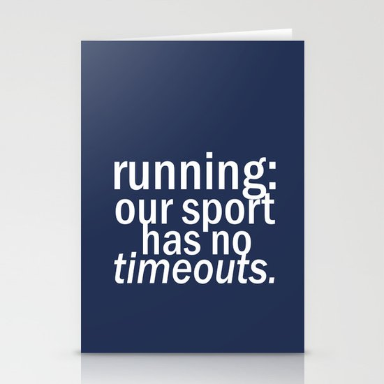 Our Sport Has No Timeouts.  Stationery Cards