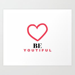 Be youtiful for beer lovers with a hand drawn heart Art Print