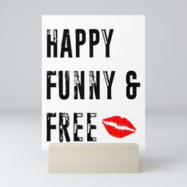 Happy Funny and Free Mini Art Print