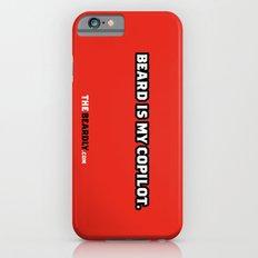BEARD IS MY COPILOT.  iPhone 6s Slim Case
