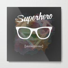 Superhero undercover Metal Print