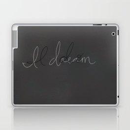 I Do, I Dream Laptop & iPad Skin