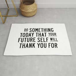 Do Something Today That Your Future Self Will Thank You For typography poster home decor wall art Rug