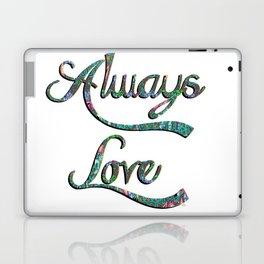 Always love 1 Laptop & iPad Skin