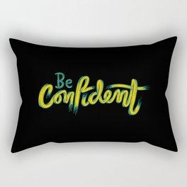 Be confident   trust yourself Rectangular Pillow
