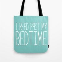Tote Bags featuring I read past my bedtime. by bookwormboutique