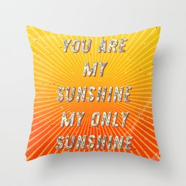 You are my Sunshine my only Sunshine- A Hell Songbook Edition Throw Pillow