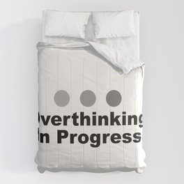 Dot Dot Dot Overthinking In Progress Sayings Sarcasm Humor Quotes Comforters