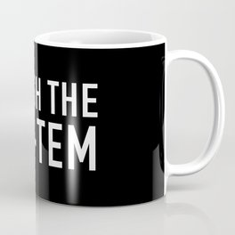Smash the cis-tem Coffee Mug