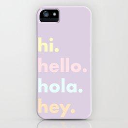 Hi. iPhone Case