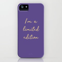 I'm a limited edition word on violet iPhone Case