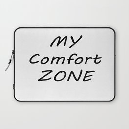 My Comfort Zone Laptop Sleeve