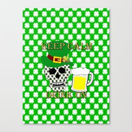 Keep Calm Drink On - St Patrick Day Canvas Print