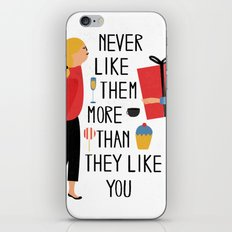 Never like them more than they like you iPhone & iPod Skin