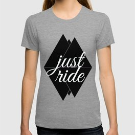 """Just Ride V2"" T-shirt"