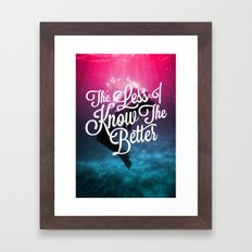 The Less I Know Framed Art Print