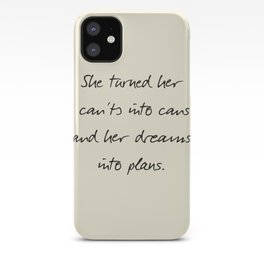 Message to strong women, inspiration, motivation, for dreams, strenght, hard times, plans iPhone Case