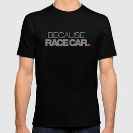 BECAUSE RACE CAR v4 HQvector T-shirt