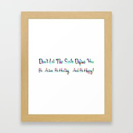 Dont Let The Scale Define You, Be Active, Be Healthy Be Happy Rainbow Framed Art Print