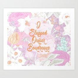 I Slapped Ouiser Boudreaux Steel Magnolias Art Print