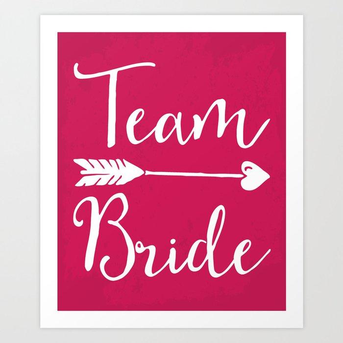 Team Bride Wedding Quote Art Print
