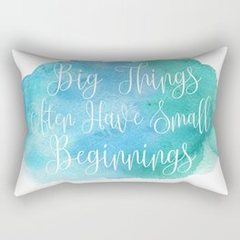 Big Things Often Have Small Beginnings Rectangular Pillow