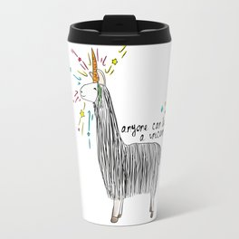 Anyone can be a unicorn...all you need is some creativity. Or a carrot if you're actually a llama. Travel Mug
