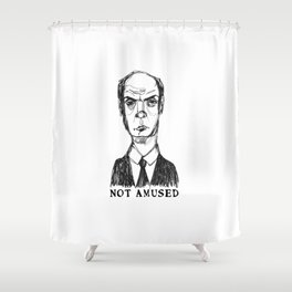 Not Amused (With Text) Shower Curtain