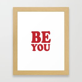 Be You Framed Art Print