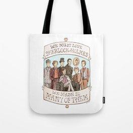 We Must Love Sherlock Holmes Tote Bag