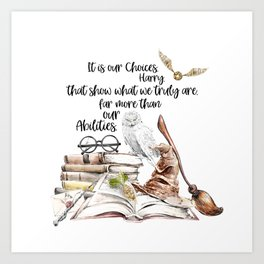 Our Choices Art Print