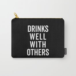 Drinks Well With Others Funny Quote Carry-All Pouch