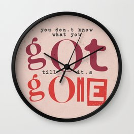 Quote - you don't know what you got... Wall Clock