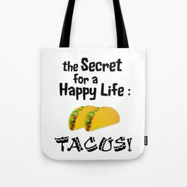 Tacos For a Happy Life Tote Bag