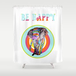 Be happy - rainbowphant Shower Curtain
