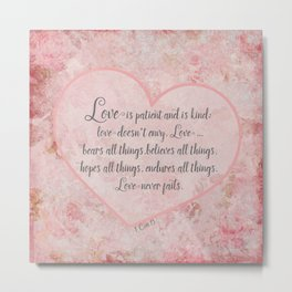 1 Cor 13 - Love is ... Metal Print