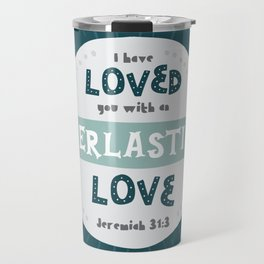 """Everlasting Love"" Hand-Lettered Bible Verse Travel Mug"